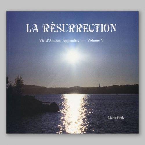 vie d'amour appendice 5-la résurrection