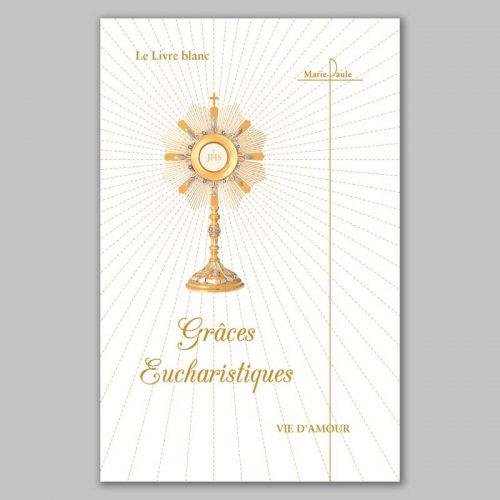 livre blanc-grâces eucharistiques