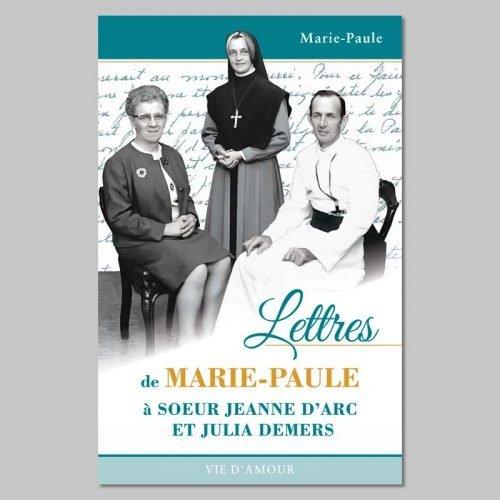 lettres de marie-paule à soeur jeanne d'arc et julia demers