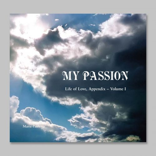 life of love appendix 1 - my passion
